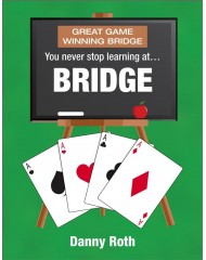 <marquee>NEW! You Never Stop Learning at Bridge by Danny Roth</marquee><br><br>Click here to visit our Books section